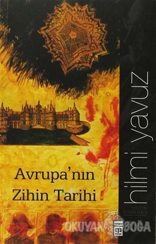 Avrupa'nın Zihin Tarihi - Hilmi Yavuz - Timaş Yayınları