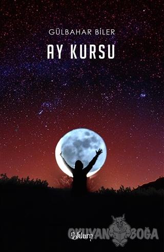 Ay Kursu - Gülbahar Biler - Noktürn Yayınları