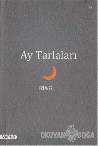 Ay Tarlaları - İrem Er - Vapur Yayınları