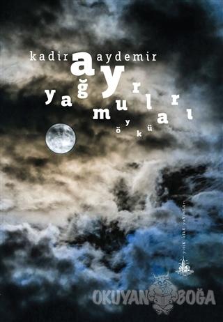 Ay Yağmurları - Kadir Aydemir - Yitik Ülke Yayınları