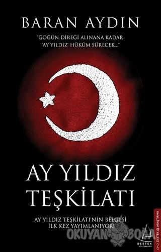 Ay Yıldız Teşkilatı - Baran Aydın - Destek Yayınları