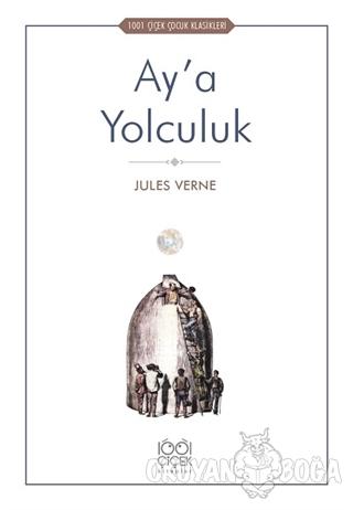 Ay'a Yolculuk - Jules Verne - 1001 Çiçek Kitaplar
