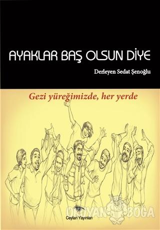 Ayaklar Baş Olsun Diye - Sedat Şenoğlu - Ceylan Yayınları
