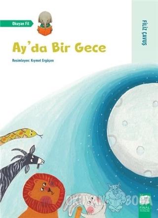 Ay'da Bir Gece - Filiz Çavuş - Final Kültür Sanat Yayınları