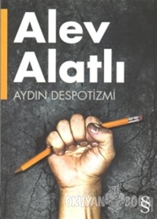 Aydın Despotizmi - Alev Alatlı - Everest Yayınları
