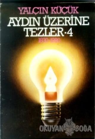 Aydın Üzerine Tezler 1830-1980 4. Kitap - Yalçın Küçük - Tekin Yayınev