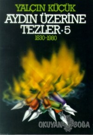 Aydın Üzerine Tezler 1830-1980 5. Kitap - Yalçın Küçük - Tekin Yayınev