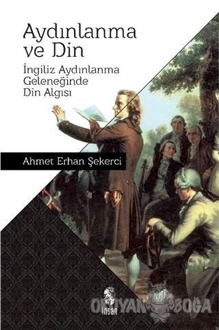 Aydınlanma ve Din - Ahmet Erhan Şekerci - İnsan Yayınları