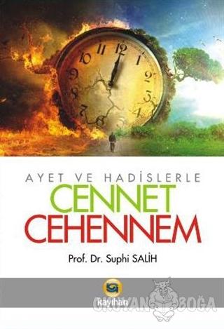Ayet ve Hadislerle Cennet - Cehennem - Suphi Salih - Kayıhan Yayınları