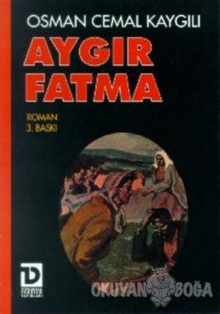 Aygır Fatma - Osman Cemal Kaygılı - Toplumsal Dönüşüm Yayınları