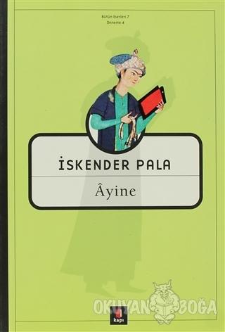 Ayine - İskender Pala - Kapı Yayınları