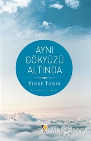 Aynı Gökyüzü Altında - Yusuf Tosun - Çıra Yayınları