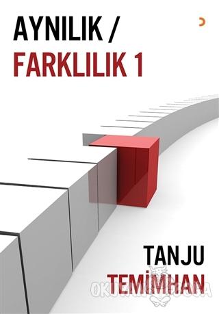 Aynılık / Farklılık 1 - Tanju Temimhan - Cinius Yayınları