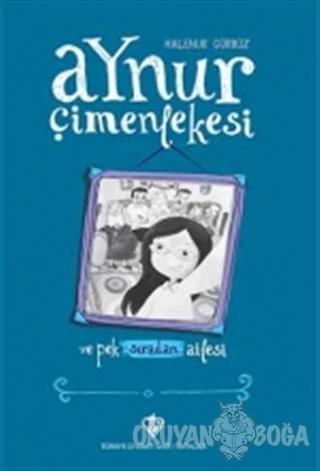 Aynur Çimenlekesi ve Pek Sıradan Ailesi (Ciltli) - Halenur Gürbüz - Tü