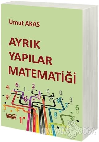 Ayrık Yapılar Matematiği - Umut Akas - Kanes Yayınları