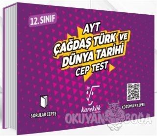 AYT Cep Test 12. Sınıf Çağdaş Türk ve Dünya Tarihi - Kolektif - Karekö