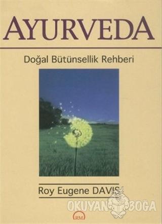 Ayurveda - Roy Eugene Davis - Ruh ve Madde Yayınları