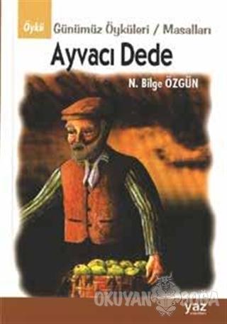 Ayvacı Dede - Nurdan Bilge Özgün - Yaz Yayınları