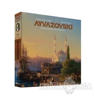 Ayvazovski / Denizler, Şehirler ve Düşler Işık, Su ve Gökyüzü (Ciltli)