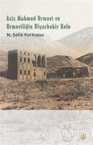 Azid Mahmud Urmevi ve Urmeviliğin Diyarbekir Kolu