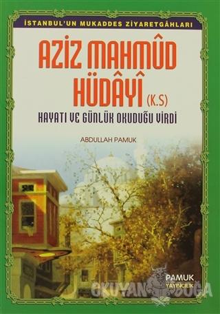 Aziz Mahmud Hüdayi (Evliya-012) - Abdullah Pamuk - Pamuk Yayıncılık