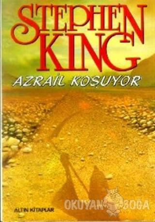 Azrail Koşuyor - Stephen King - Altın Kitaplar