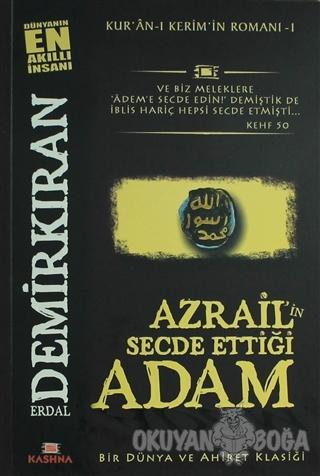 Azrail'in Secde Ettiği Adam - Erdal Demirkıran - Kashna Kitap Ağacı