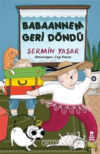 Babaannem Geri Döndü - Şermin Yaşar - Taze Kitap