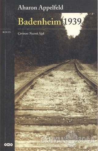 Badenheim 1939 - Aharon Appelfeld - Yapı Kredi Yayınları