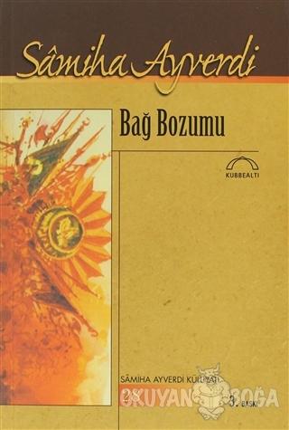 Bağ Bozumu - Samiha Ayverdi - Kubbealtı Neşriyatı Yayıncılık