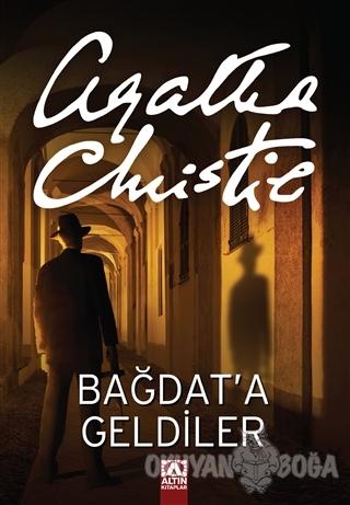 Bağdat'a Geldiler - Agatha Christie - Altın Kitaplar