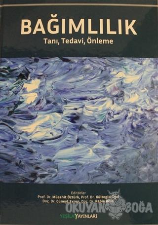 Bağımlılık (Ciltli) - Mücahit Öztürk - Yeşilay Yayınları