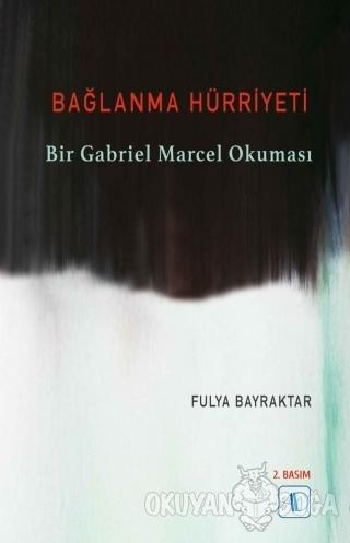 Bağlanma Hürriyeti - Fulya Bayraktar - Aktif Düşünce Yayınları