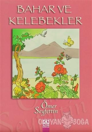 Bahar ve Kelebekler - Ömer Seyfettin - Altın Kitaplar