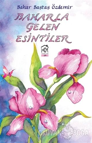 Baharla Gelen Esintiler - Bahar Baştaş Özdemir - Kurgu Kültür Merkezi