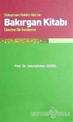 Bakırgan Kitabı - Abdurrahman Güzel - Öncü Kitap