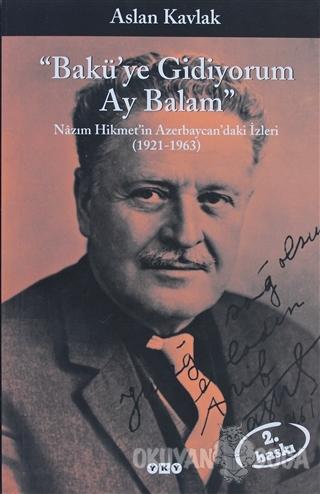 Bakü'ye Gidiyorum Ay Balam - Aslan Kavlak - Yapı Kredi Yayınları