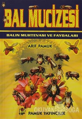 Bal Mucizesi (Bitki-014) - Arif Pamuk - Pamuk Yayıncılık