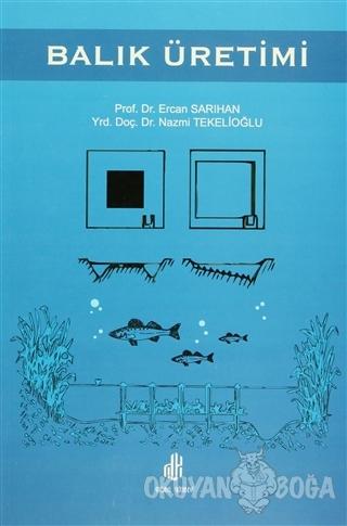 Balık Üretimi - Ercan Sarıhan - Adana Nobel Kitabevi