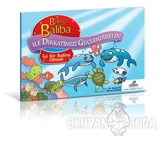 Balina Baliba ile Dikkatimizi Güçlendirelim - İyi Bir Balina Olmak - H