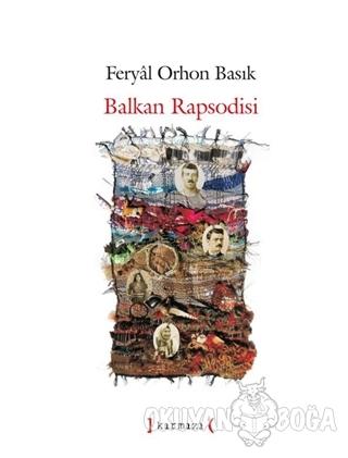 Balkan Rapsodisi - Feryal Orhon Basık - Kırmızı Yayınları