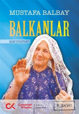 Balkanlar - Mustafa Balbay - Cumhuriyet Kitapları