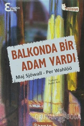 Balkonda Bir Adam Vardı - Maj Sjöwall - İnkılap Kitabevi