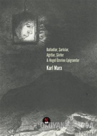 Balladlar, Şarkılar, Ağıtlar, Şiirler ve Hegel Üzerine Epigramlar