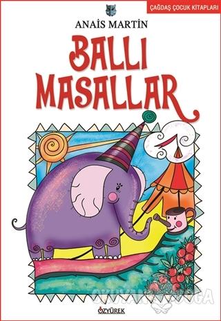 Ballı Masallar - Anais Martin - Özyürek Yayınları