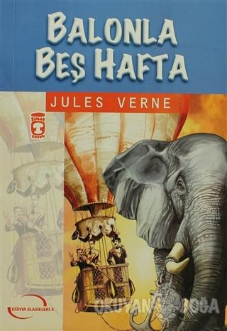 Balonla Beş Hafta - Jules Verne - Timaş Çocuk - Klasikler
