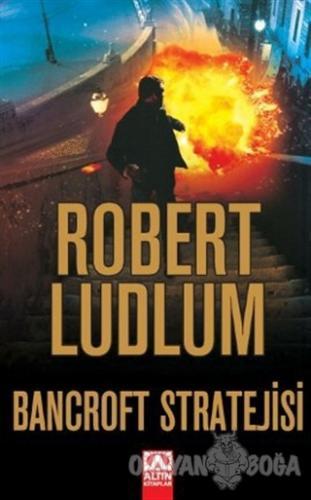 Bancroft Stratejisi - Robert Ludlum - Altın Kitaplar