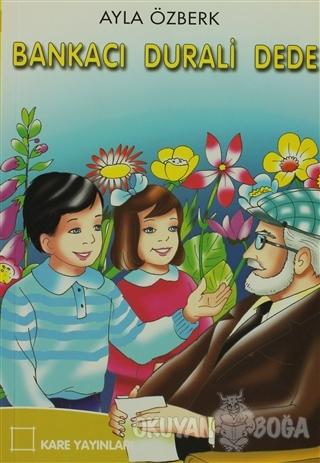 Bankacı Durali Dede - Ayla Özberk - Kare Yayınları - Okuma Kitapları
