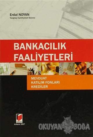 Bankacılık Faaliyetleri (Ciltli) - Erdal Noyan - Adalet Yayınevi