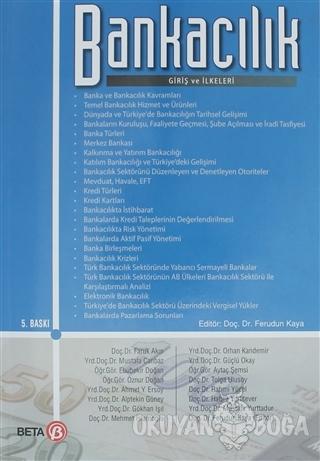 Bankacılık Giriş ve İlkeleri - Ferudun Kaya - Beta Yayınevi